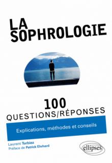 La sophrologie en 100 Questions/Réponses
