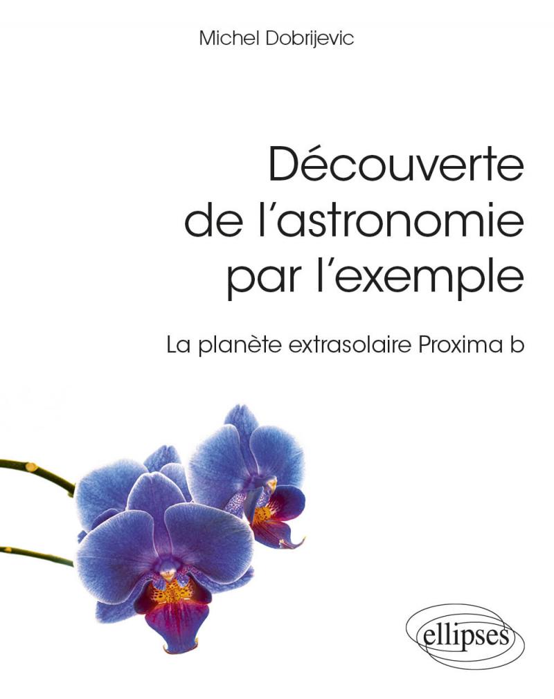 Découverte de l'astronomie par l'exemple - La planète extrasolaire Proxima b