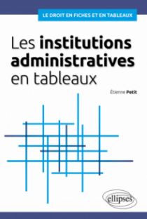 Les institutions administratives en tableaux