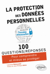 La protection des données personnelles en 100 Questions/Réponses
