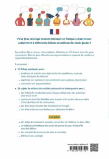 Débattre en FLE (Français langue étrangère). Toutes les clés pour argumenter et exprimer son opinion en français avec précision et efficacité. B1-C2 -