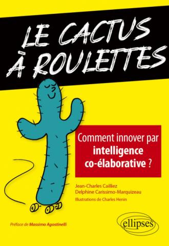 Le cactus à roulettes - Comment innover par intelligence co-élaborative ?