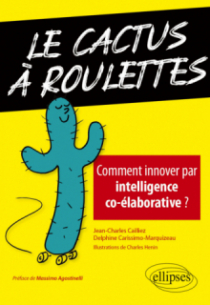 Le cactus à roulettes - Comment innover par intelligence co-élaborative ?