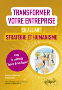 Transformer votre entreprise en alliant stratégie et humanisme - Osez la méthode Yellow Brick Road