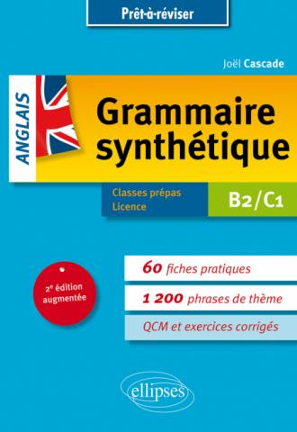 Prêt-à-réviser. Grammaire synthétique de l'anglais en 60 fiches pratiques et exercices corrigés • [B2-C1] • 2e édition augmentée