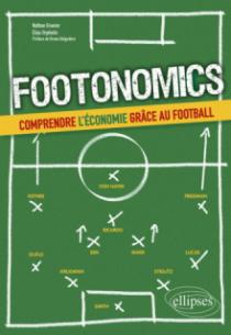 Footonomics. Comprendre l'économie grâce au football