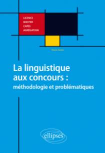 Anglais. La linguistique aux concours : méthodologie et problématiques. Licence, Master, CAPES, Agrégation