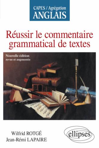 Réussir le commentaire grammatical de textes - Nouvelle édition