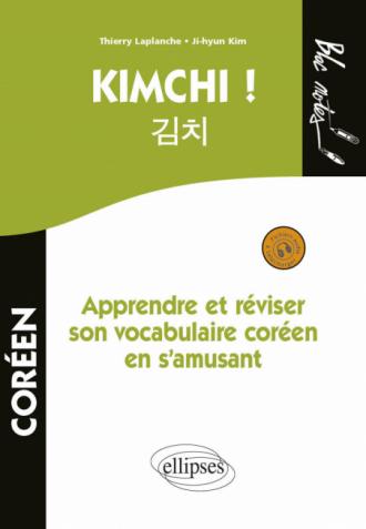Kimchi ! Apprendre et réviser son vocabulaire coréen. (Niveau 1) (avec fichiers audio)