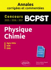 Physique-Chimie. BCPST. Annales corrigées et commentées. Concours 2015/2016/2017