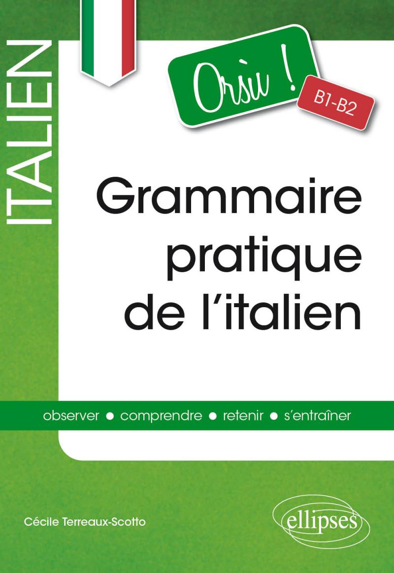 Orsù ! Grammaire pratique de l'italien [B1-B2]