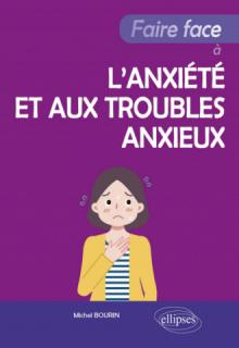 Faire face à l'anxiété et aux troubles anxieux