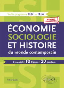 Économie, Sociologie et Histoire du monde contemporain. L'essentiel en 10 thèmes et 20 questions - Nouveaux programmes