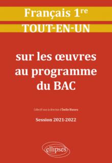 Français. Première. Tout-en-un sur les œuvres au programme du bac. Session 2021-2022