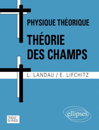 Cours de Physique théorique - Théorie des champs