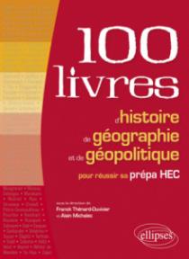 Les 100 livres d'histoire et de géographie pour réussir sa prépa HEC