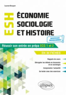 Économie, Sociologie et Histoire du monde contemporain. Réussir son entrée en prépa ECG1 et 2 en 30 fiches  - Nouveaux programmes