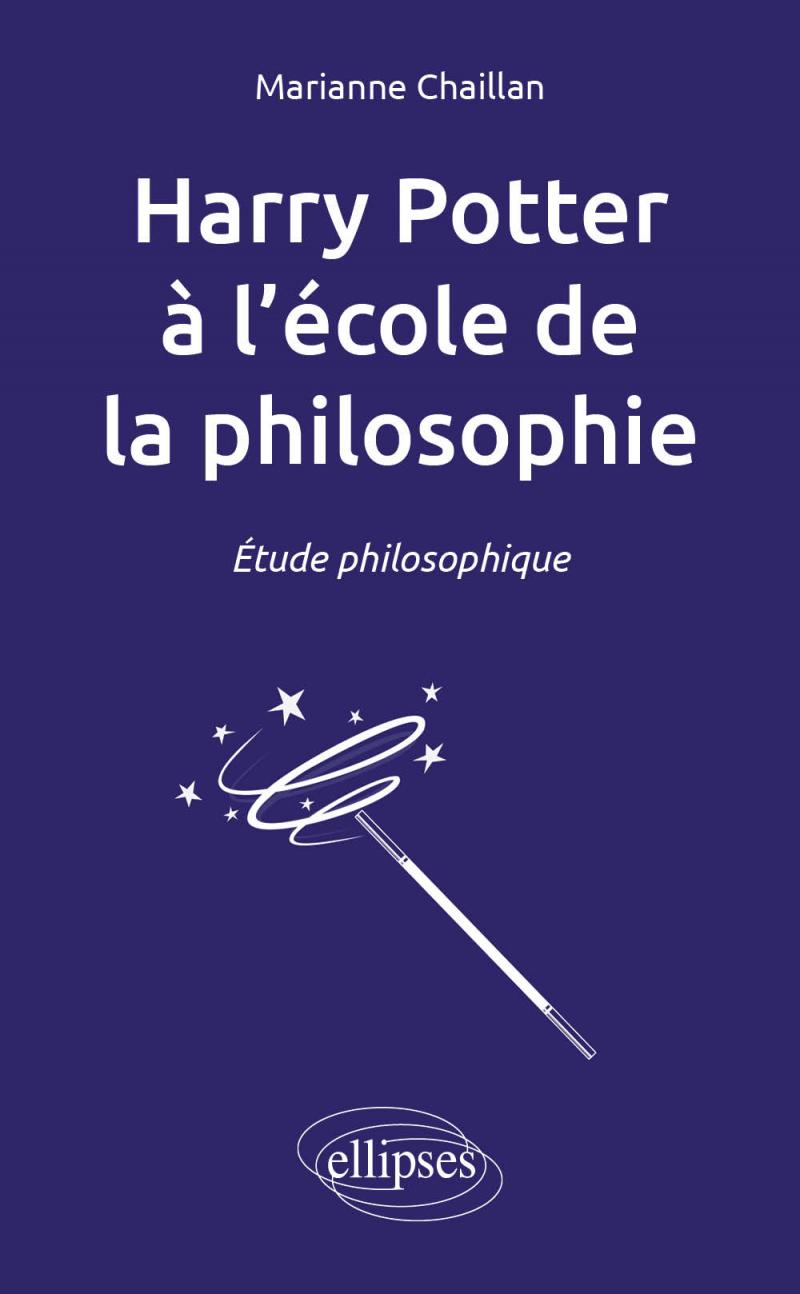 Harry Potter à l'école de la philosophie. Étude philosophique
