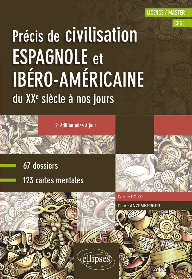 Espagnol. Précis de civilisation espagnole et ibéro-américaine du XXe siècle à nos jours avec cartes mentales • B2-C1 •  2e édition mise à jour
