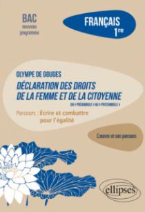 """Français. Première. L'œuvre et son parcours : Olympe de Gouges - Déclaration des droits de la femme et de la citoyenne (du """"préambule"""" au """"postambule"""") - Parcours """"Ecrire et combattre pour l'égalité"""" - Nouveaux programmes"""