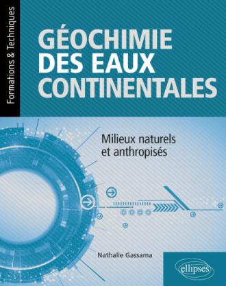 Géochimie des eaux continentales – Milieux naturels et anthropisés