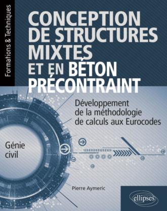 Conception de structures mixtes et en béton précontraint