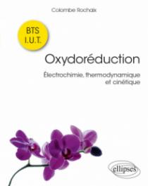 Oxydoréduction - Électrochimie, thermodynamique et cinétique