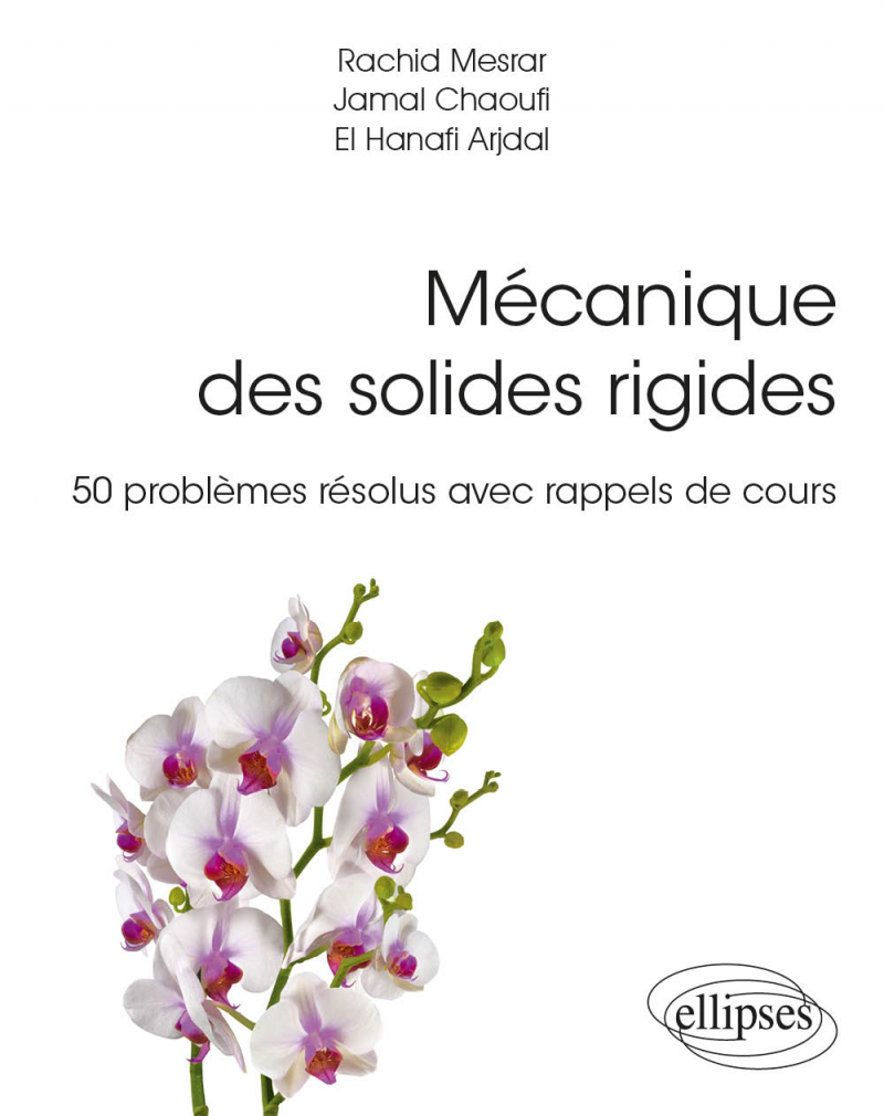 Mécanique des solides rigides - 50 problèmes résolus avec rappels de cours