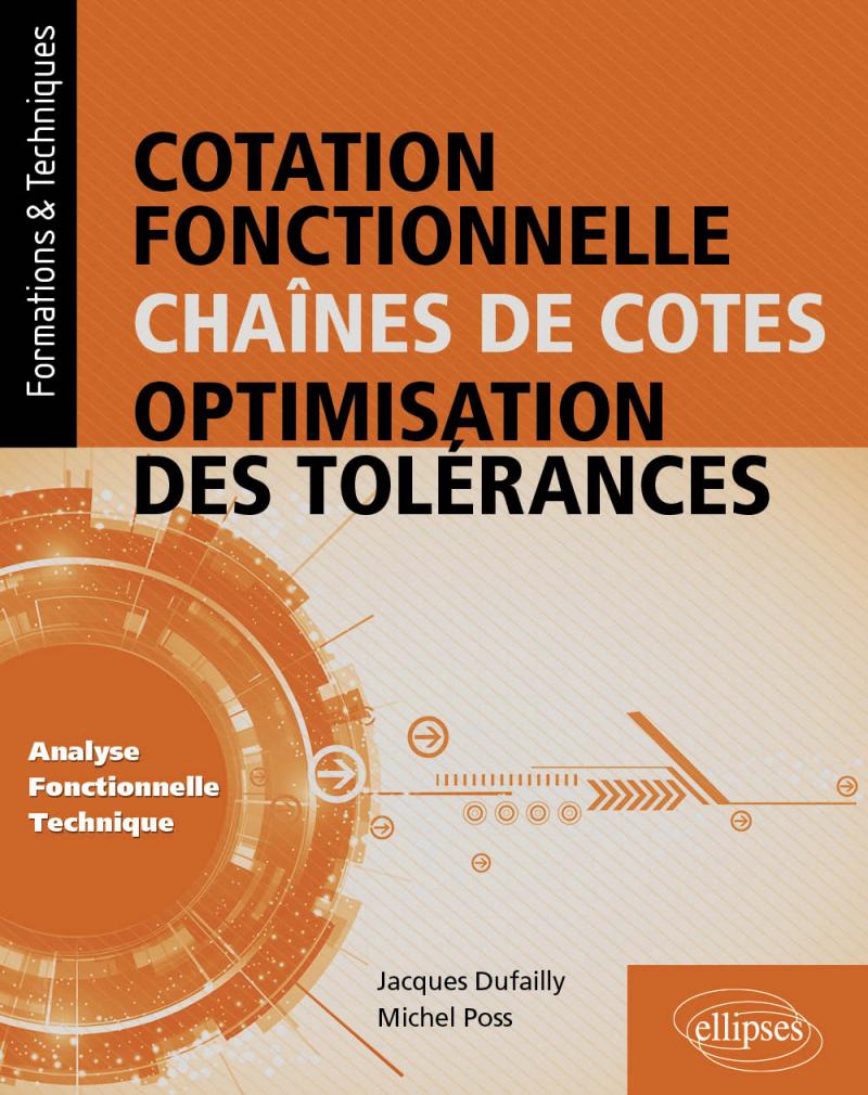 Cotation fonctionnelle, chaînes de cotes, optimisation des tolérances (Analyse fonctionnelle technique)