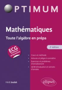 Mathématiques : Toute l'algèbre en prépa ECG - 2e édition