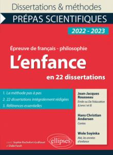 L'enfance en 22 dissertations. Épreuve de français/philosophie. Prépas scientifiques - édition 2022