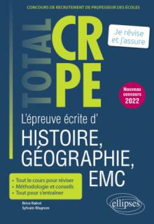 Réussir l'épreuve écrite d'histoire, géographie, enseignement moral et civique - CRPE - Nouveau concours 2022