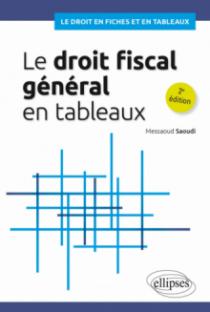 Le droit fiscal général en tableaux - 2e édition