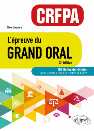 L'épreuve du Grand Oral - CRFPA. 100 fiches de révision - 2e édition