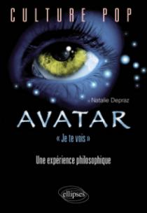 Avatar, 'Je te vois'. Une expérience philosophique