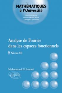 Analyse de Fourier dans les espaces fonctionnels - Niveau M1