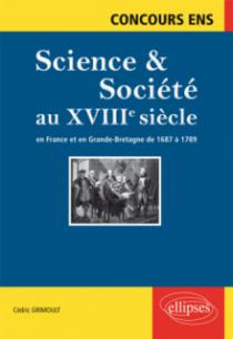 Science et société au XVIIIe siècle. En France et en Grande-Bretagne de  1687 à 1789. Concours ENS