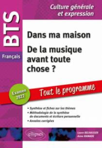 BTS Français - Culture générale et expression - Dans ma maison - De la musique avant toute chose ? - Examen 2022