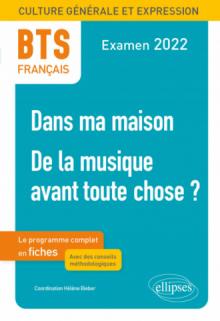 BTS Français - Culture générale et expression - 1. Dans ma maison -2. De la musique avant toute chose ? - Examen 2022