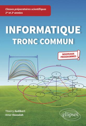 Informatique tronc commun - CPGE scientifiques 1re et 2e années - Nouveaux programmes