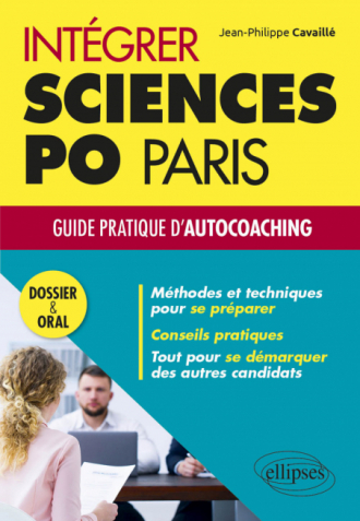 Intégrer Sciences Po Paris – Guide pratique d'autocoaching – Dossier et oral