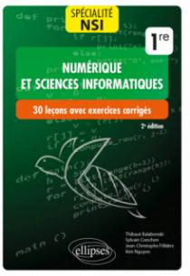Spécialité NSI (Numérique et sciences informatiques) : 30 leçons avec exercices corrigés - Première - 2e édition