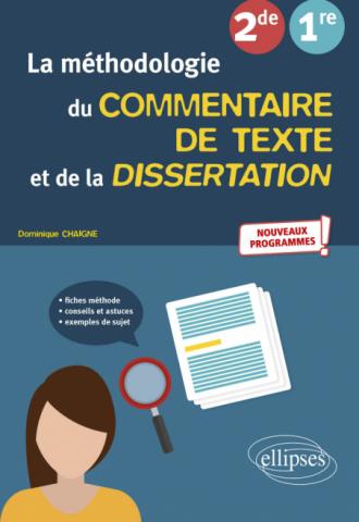La méthodologie du commentaire de texte et de la dissertation. Français. Seconde, Première