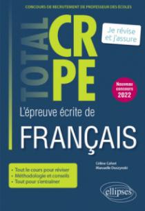 Réussir l'épreuve écrite de français - CRPE - Nouveau concours 2022
