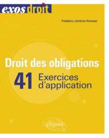 Droit des obligations. 41 exercices d'application