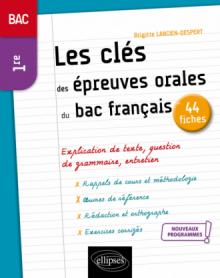 Français. Première. Les clés des épreuves orales du bac français