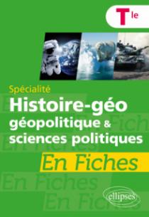 Spécialité Histoire-géographie, géopolitique et sciences politiques en fiches - Terminale