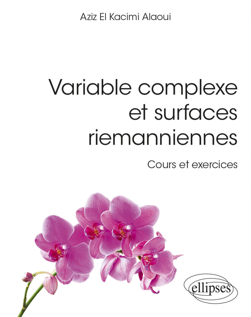 Variable complexe et surfaces riemanniennes - Cours et exercices résolus