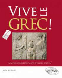Vive le grec ! Manuel pour débutants en grec ancien. Fascicule 2