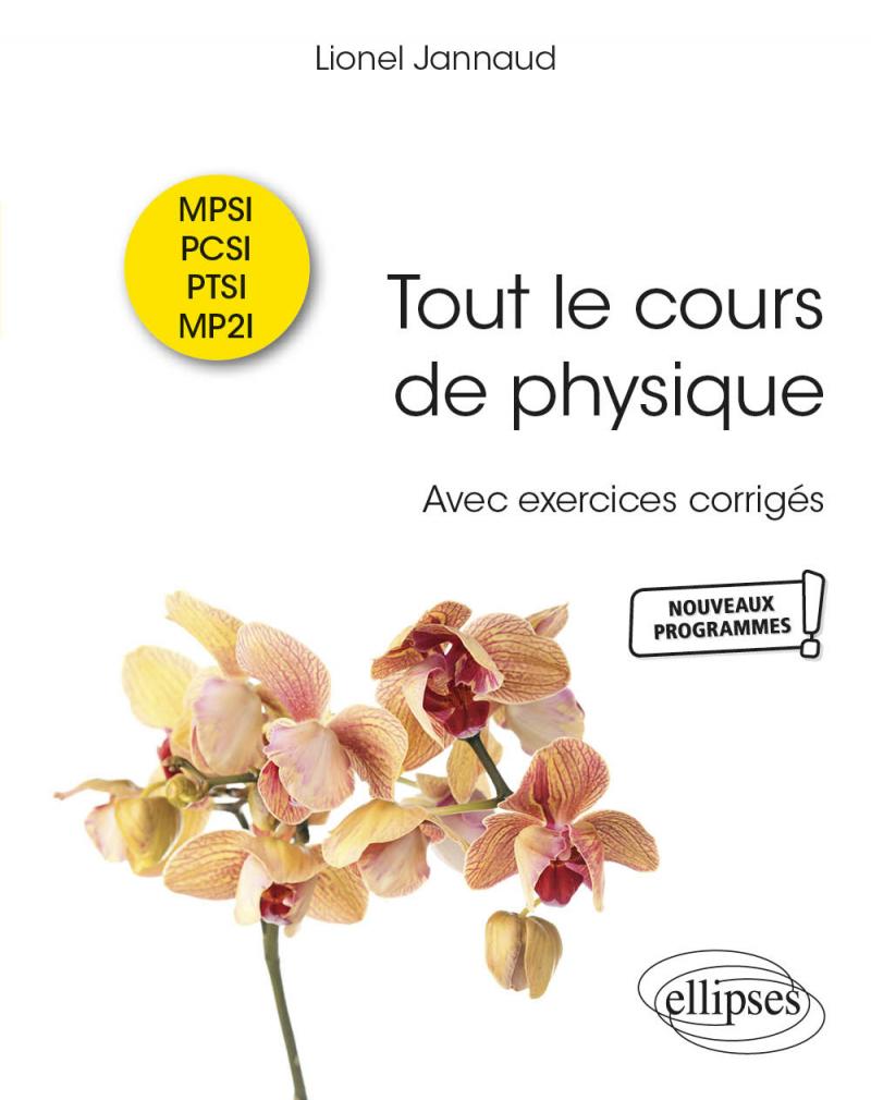 Tout le cours de physique - MPSI-PCSI-PTSI-MP2I – Avec exercices corrigés